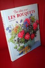 Gilly Love Des idées pour LES BOUQUETS + de 20 modèles décorer maison Fleurs