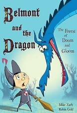 The Forest of Doom and Gloom (Belmont and the Dragon) by Zarb, Mike, Gold, Robi