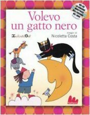 Volevo un gatto nero. Con CD Audio Coro dell'Antoniano /Nicoletta Costa
