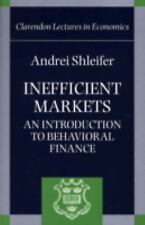 Inefficient Markets: An Introduction to Behavioral Finance (Clarendon Lectures