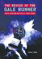 The Rescue of the Gale Runner: Death, Heroism, and the U.S. Coast Guar-ExLibrary