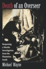 Death of an Overseer : Reopening a Murder on the Plantation South-ExLibrary