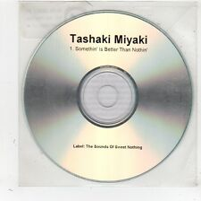 (FV802) Tashaki Miyaki, Somethin' Is Better Than Nothin' - DJ CD
