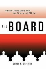 The Board Behind Closed Doors With : The Directors of Dfp, Inc by James R....