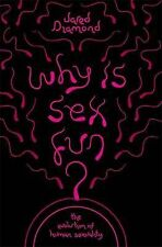 Why Is Sex Fun?: The Evolution Of Human Sexuality (SCIENCE MASTERS), Diamond, Ja