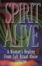 Spirit Alive: A Woman's Healing from Cult Ritual Abuse-ExLibrary