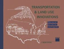 Transportation & Land Use Innovations: When You Can't Build Your Way O-ExLibrary