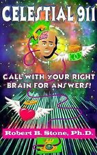 Celestial 911: Call with Your Right Brain for Answers!, Robert Stone, Acceptable