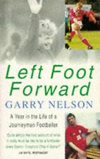 Left Foot Forward: A Year in the Life of a Journeyman Footballer, Garry Nelson