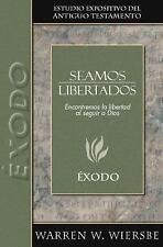 Estudio Expositivo Del A. T.: Seamos Libertados : Exodo by Warren Wiersbe...