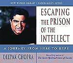 Escaping the Prison of the Intellect: A Journey from Here to Here