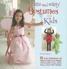 Cute and Easy Costumes for Kids: 35 Fun Dressing Up Ideas for Children [With