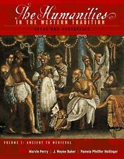 The Humanities in the Western Tradition Vol. 1 : Ideas and Aesthetics by...