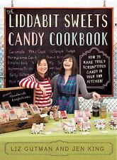 The Liddabit Sweets Candy Cookbook : How to Make Truly Scrumptious Candy in...