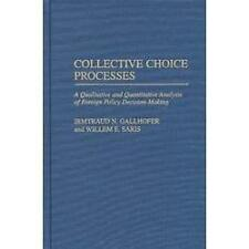 Collective Choice Processes: A Qualitative and Quantitative Analysis of Foreign