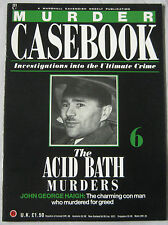 Murder Casebook magazine Issue 6 - The acid bath murders John George Haigh