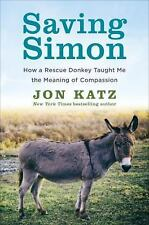 Saving Simon: How a Rescue Donkey Taught Me the Meaning of Compassion by Katz,
