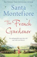 The French Gardener by Santa Montefiore (Paperback, 2013) New Book