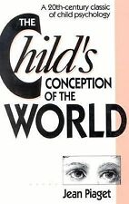 The Child's Conception of the World : A 20th-Century Classic of Child -ExLibrary