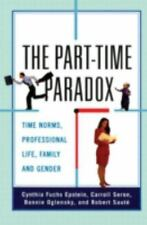 The Part-time Paradox: Time Norms, Professional Life, Family and Gende-ExLibrary