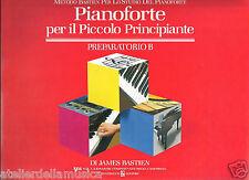 James Bastien - Pianoforte per il piccolo principiante - Preparatorio B
