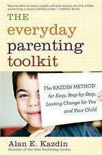 The Everyday Parenting Toolkit: The Kazdin Method for Easy, Step-by-Step, Lastin
