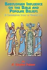 Babylonian Influence on the Bible and Popular Beliefs : A Comparative Study...