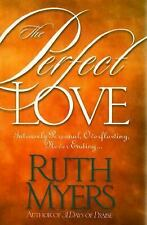 The Perfect Love: Intensely Personal, Overflowing, Never Ending..., Myers, Ruth,