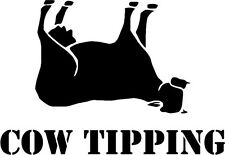 "Cow Tipping Funny Decal Sticker Car Truck Window- 6"" Wide White Color"
