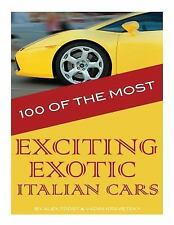 100 of the Most Exciting Exotic Italian Cars by Alex Trost and Vadim...