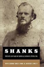 Shanks: The Life and Wars of General Nathan George Evans, C.S.A.