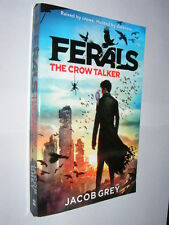Ferals book #1 The Crow Talker by Jacob Grey PB young adult fantasy novel     AJ