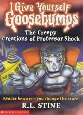 The Creepy Creations of Professor Shock (Give Yourself Goosebumps: 14) By R. L.
