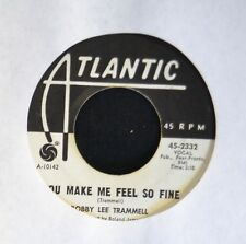 HEAR IT ROCKER Bobby Lee Trammell Atlantic 2332 You Make Me Feel So Fine