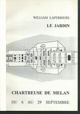 Chatreuse de Melan.Catalogue d'exposition.Le jardin. William LAPERRIERE. Z012