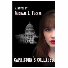 Capricorn's Collapse by Michael Tucker (2013, Paperback)