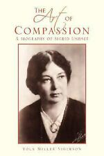 The Art of Compassion : A biography of Sigrid Undset by Yola Miller Sigerson...