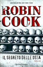 Il segreto delle ossa. Thriller di Robin Cook - Rilegato Sperling & Kupfer