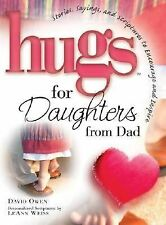 Hugs for Daughters from Dad : Stories, Sayings, and Scriptures - David Owen