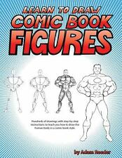 Learn to Draw Comic Book Figures by Adam Reeder (2014, Paperback)