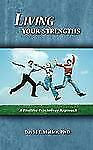 Living Your Strengths: A Positive Psychology Approach