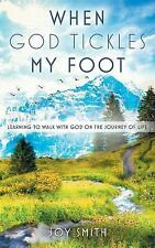 When God Tickles My Foot by Joy Smith (2015, Paperback)