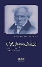 Arthur Schopenhauer : Schriften �ber Musik by Karl Stabenow (Hg.) (2013,...