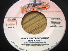 """BOY KRAZY - THAT'S WHAT LOVE CAN DO / GOOD TIMES WITH BAD BOYS   7"""" VINYL"""
