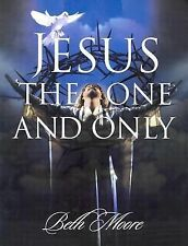 Jesus the One and Only by Beth Moore Bible Study Workbook
