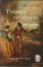 Verlaine - Poèmes saturniens .fêtes galantes ( Léo Ferré )  poche 1964 .  22/4