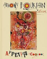 Appetites : A Cookbook by Anthony Bourdain (2016, Hardcover, SIGNED)