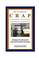 How to Avoid the Crap in Your Search for Employment by Wood, Greg -Paperback