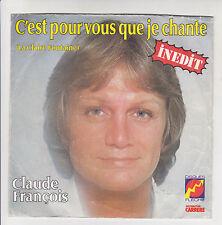"""Claude FRANCOIS Disque 45T 7"""" C'EST POUR VOUS QUE JE CHANTE Inedit CARRERE 49564"""