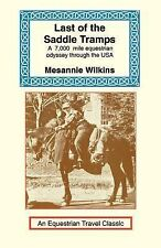 Last of the Saddle Tramps : One Woman's Seven Thousand Mile Equestrian...